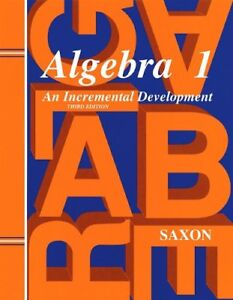 Saxon Algebra 1: Solutions Manual Third Edition 1998 by John H. Saxon Jr.
