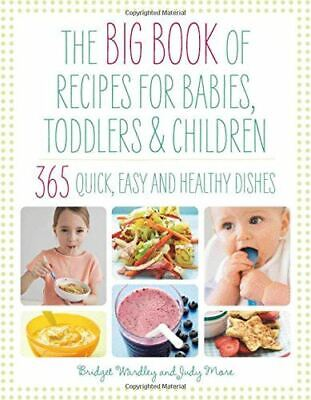 Very Good, Big Book of Recipes for Babies, Toddlers & Children, 365 Quick, Easy