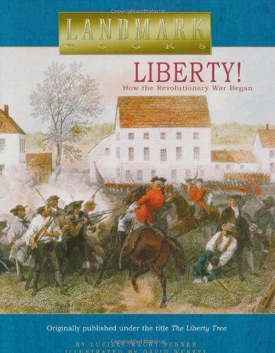 Liberty! : How the Revolutionary War Began ( Liberty Tree ) Lucille Recht Penner