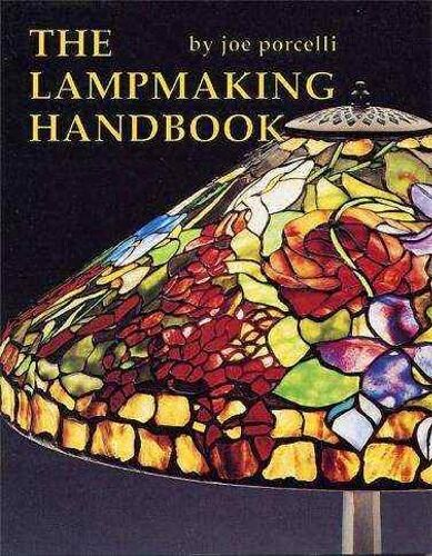 The Lampmaking Handbook - for making great Tiffany-style lamps!