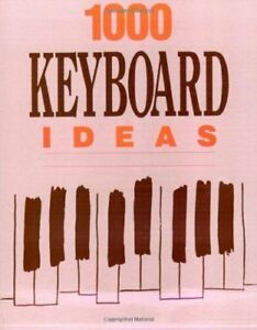 Livre 1000 KEYBOARD IDEAS,  331 pages Alfred Publishing (piano,