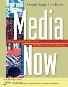 Media Now: Understanding Media, Culture, And Technology 5th -New