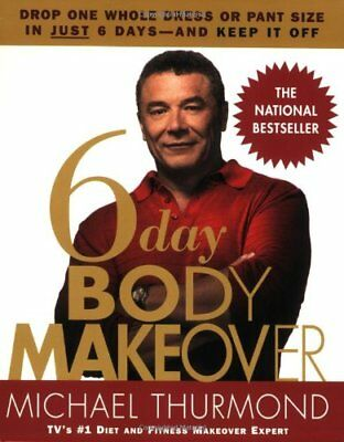 6-Day Body Makeover: Drop One Whole Dress or Trouser Size in J ,.9780446695572