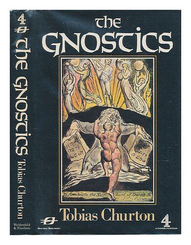 The Gnostics,Tobias Churton- 9780297791065