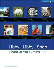 FINANCIAL ACCOUNTING by Libby, Libby, Short (Sixth Edition)
