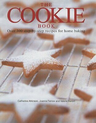 The Cookie Book  Over 300 Step-By-Step Recipes for Home Baking