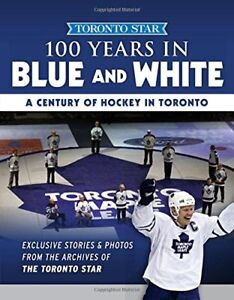 100 years in blue and white, century of hockey in Toronto (2016)