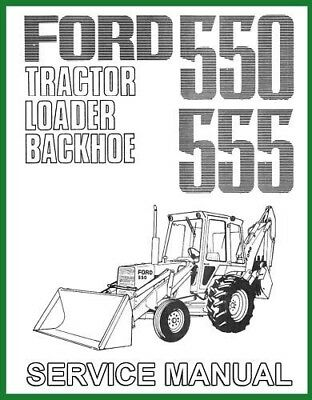 Ford 550 555 Tractor Loader Backhoe Service Manual - 4 Manuals Included Free S
