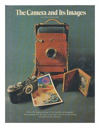 The Camera and Its Image,Arthur A. Goldsmith
