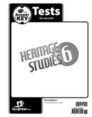 BJU Press - Heritage Studies 6 Test ANSWER KEY (3rd Ed) 233411 Studies Tests Answer Key