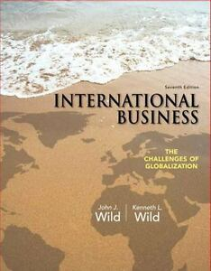 International Business: The Challenges of Globalization by John Wild 7th Edition