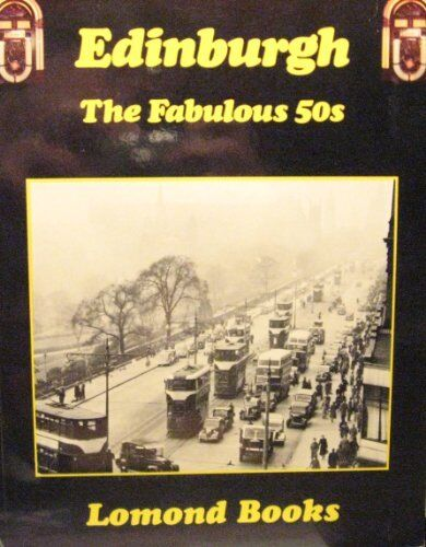 Edinburgh: Fabulous Fifties,Paul Harris