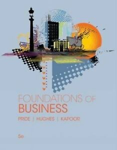 Foundations Of Business 5E By Pride ,Hughes, Kapoor 5th