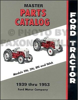 1939-1953 Ford Tractor Master Parts Book 9n 2n 8n Naa Illustrated Catalog