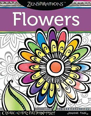 Zenspirations Coloring Book Flowers: Create, Color, Pattern, Play! by Joanne Fin - Coloring Book Flowers