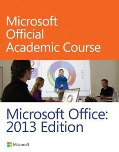 Microsoft Office Academic Course - Microsoft Office 2013 - NEW