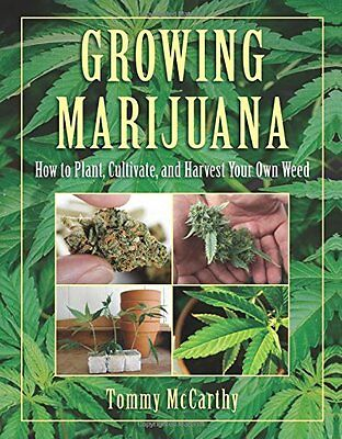 GROWING MARIJUANA How to Plant Cultivate & Harvest Your Own Weed HARDCOVER BOOK