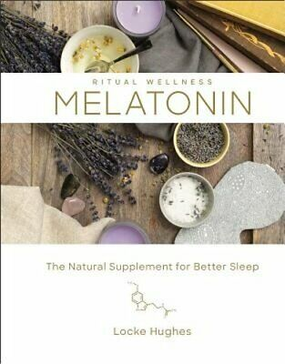 Melatonin: The Natural Supplement for Better Sleep by Locke Hughes: