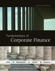 Fundamentals of Corporate Finance, 8th Canadian Edition by Ross