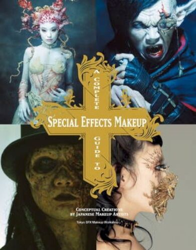 NEW A Complete Guide To Special Effects Makeup by Tokyo Sfx... BOOK (Paperback)