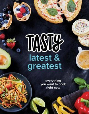 Tasty Latest And Greatest   Everything You Want To Cook Right Now  An