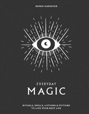 Everyday Magic Rituals, spells and potions to live your best life 9781784881924
