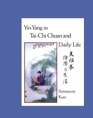 Yin-Yang in Tai-Chi Chuan and Daily Life | Tai Chi Book | Martial Arts