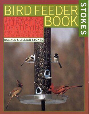 The Bird Feeder Book: Attracting, Identifying, Understanding Feeder Birds by Do