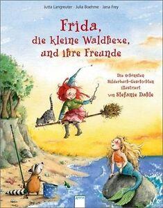 Frida, die kleine Waldhexe, und ihre Freunde: Die schönsten Bilderbuch-Geschicht