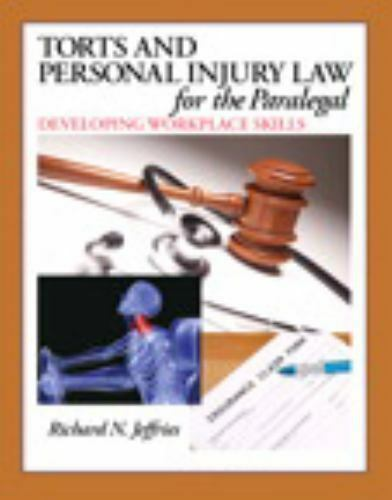Torts and Personal Injury Law for the Paralegal: Developing Workplace Skills 1