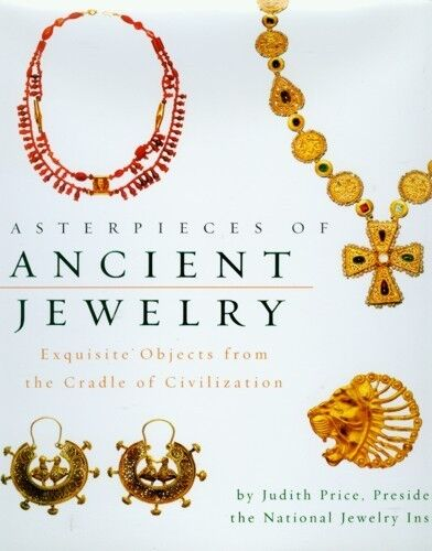 Masterpieces of Ancient Jewelry Byzantium Levant Mesopotamia Persia Islamic Arab
