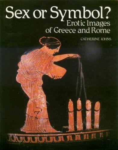"""S.ex or Symbol"" Erotic Art Ancient Rome + Greece Images Beasts Evil Eye Phallus"