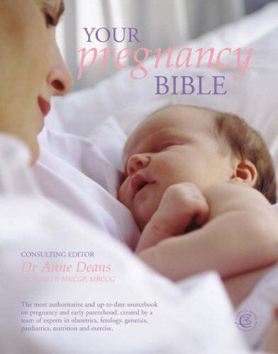 Your Pregnancy Bible: The Experts' Guide to the Nine Months of  .9781903258538