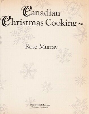 Canadian Christmas Cooking : Traditional Recipes Especially for the Festive Seas ()