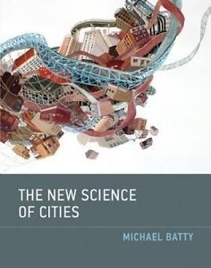 The New Science of Cities, Michael Batty