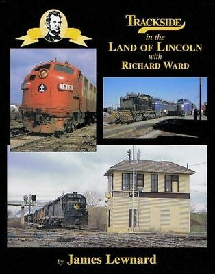 Trackside in the LAND of LINCOLN (Decatur, Springfield, Bloomington, Joliet) NEW