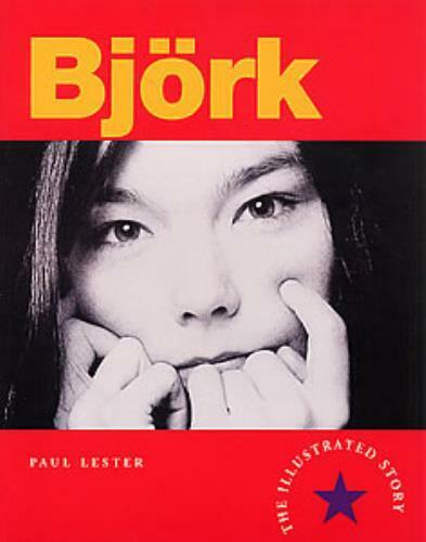 Bjork - The Illustrated Story - 1996 Paul Lester Full Color NEW BOOK
