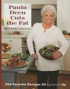 Paula Deen Cuts the Fat: 250 Recipes Lightened Up by Deen, Paula H. -Hcover