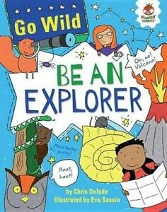 Be an Explorer by Oxlade, Chris -Paperback