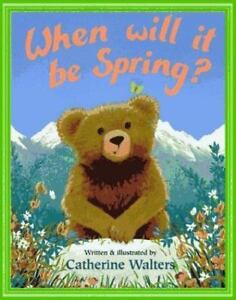 When Will It Be Spring By Walters, Catherine - $4.99