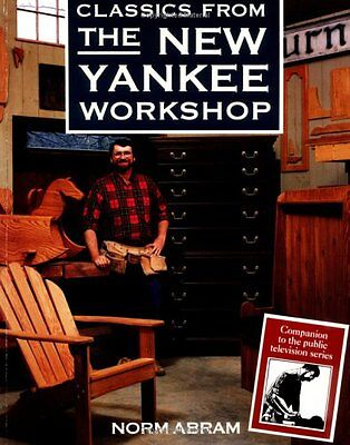Classics from the New Yankee Workshop by Tim Snyder, Norm Abram