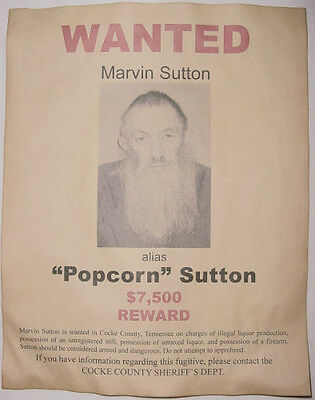Marvin Popcorn Sutton Wanted Poster, Red, Moonshine, Moonshiner