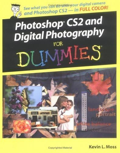 --For Dummies: Photoshop CS2 and Digital Photography for Dummies by Kevin L.... 1