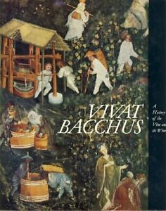 Vivat Bacchus ~ A History of the Vine and its Wine ~ R. Weinhold