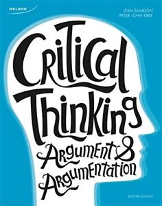 Critical Thinking: Argument and Argumentation - 2nd Ed.
