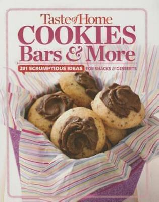 Taste of Home Cookies, Bars and More: 201 Scrumptious Ideas for Snacks and: New (Snack Bar Ideas)