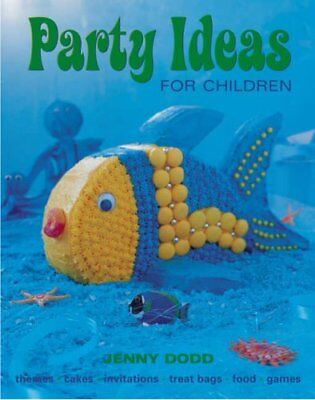 Party Ideas for Children: Themes*Cakes*Invitations*Treat Bags*Food*Games By - Theme Ideas For Parties