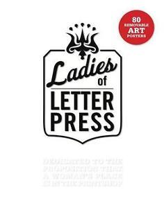 Ladies of Letterpress von Jessica C. White und Kseniya Thomas (2015,...