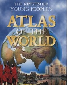The Kingfisher's young people's Atlas of the World Hardcover