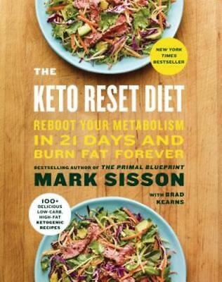 The Keto Reset Diet  Reboot Your Metabolism In 21 Days And Burn Fat Forever  New
